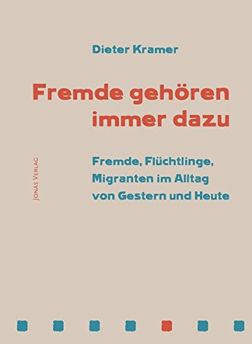 Kramer, Dieter - Fremde gehören immer dazu: Fremde, Flüchtlinge, Migranten im Alltag von Gestern und Heute