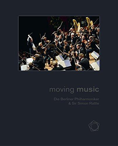 Berliner Philharmonie gGmbH - MOVING MUSIC: Die Berliner Philharmoniker & Sir Simon Rattle