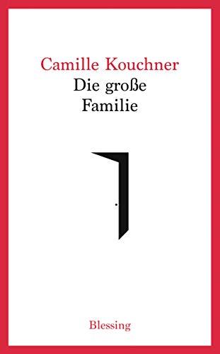Kouchner, Camille - Die große Familie