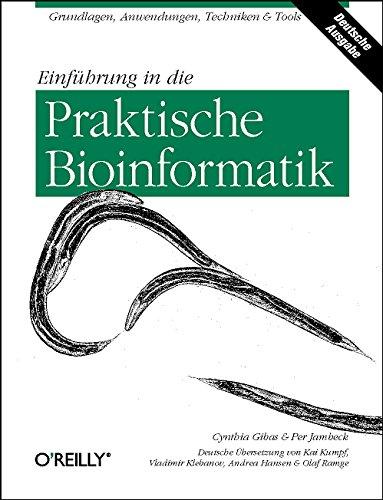 Gibas, Cynthia / Jambeck, Per - Einführung in die Praktische Bioinformatik