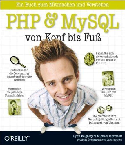 Beighley, Lynn / Morrison, Michael - PHP & MySQL von Kopf bis Fuß
