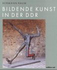 Raum, Hermann - Bildende Kunst in der DDR