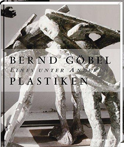 Göbel, Bernd - Plastiken: Eines unter Anderen