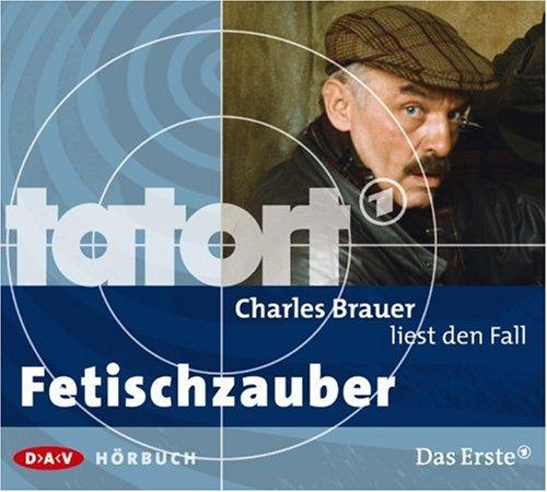 Brauer , Charles - liest Tatort - Fetischzauber