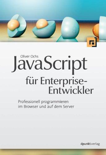 Ochs, Oliver - JavaScript für Enterprise-Entwickler: Professionell programmieren im Browser und auf dem Server
