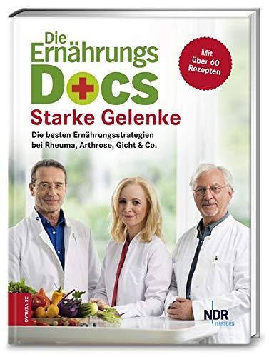 Riedl, Matthias - Die Ernährungs-Docs – Starke Gelenke: Die besten Ernährungsstrategien bei Rheuma, Arthrose, Gicht & Co.