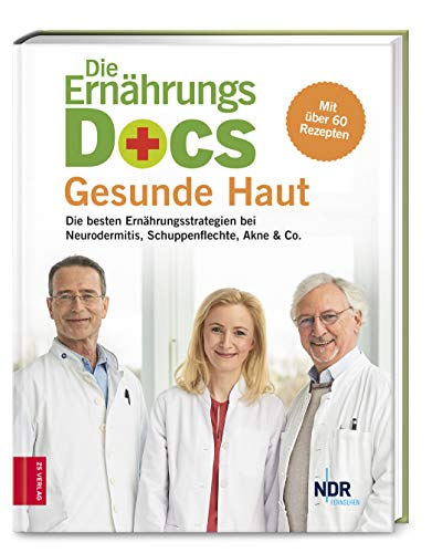 -- - Die Ernährungs-Docs - Gesunde Haut: Die besten Ernährungsstrategien bei Neurodermitis, Schuppenflechte, Akne & Co.