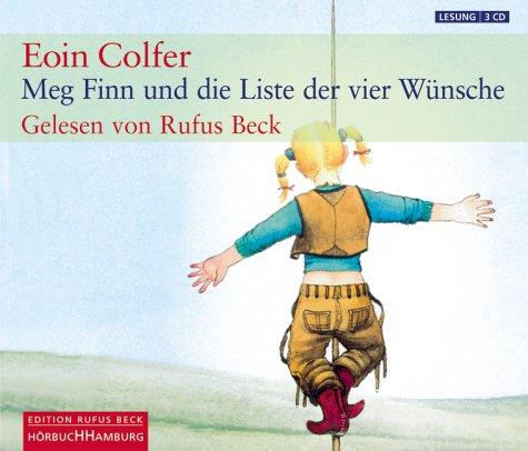 Colfer , Eoin - Meg Finn und die Liste der vier Wünsche (Rufus Beck)
