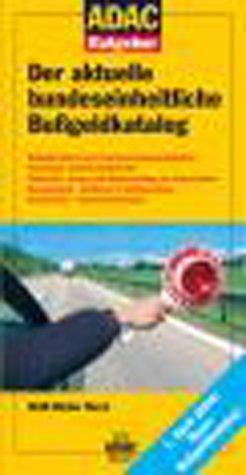 Beck, Wolf-Dieter - Der aktuelle bundeseinheitliche Bußgeldkatalog. ADAC Handbücher für Juristen und Laien