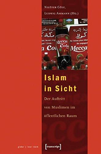 Göle, Nilüfer / Ammann, Ludwig (Hrsg.) - Islam in Sicht