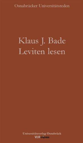 Bade, Klaus J. - Leviten lesen: Migration und Integration in Deutschland