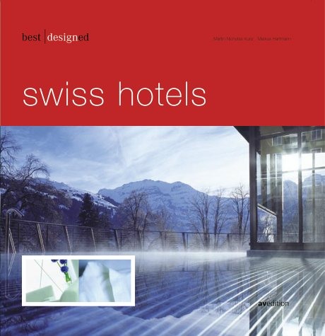 Kunz, Martin N. / Hartmann, Markus - best designed. swiss hotels