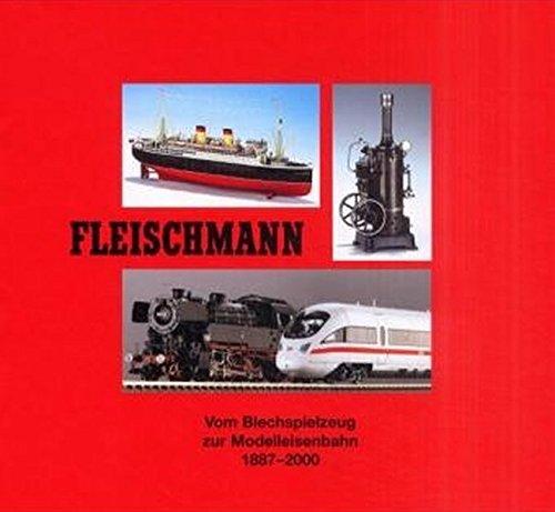 -- - Fleischmann: Vom Blechspielzeug zur Modelleisenbahn 1887 - 2000