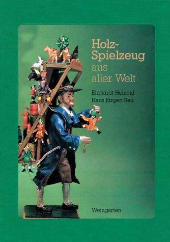 Heinold, Ehrhardt / Rau, Hans Jürgen - Holz-Spielzeug aus aller Welt
