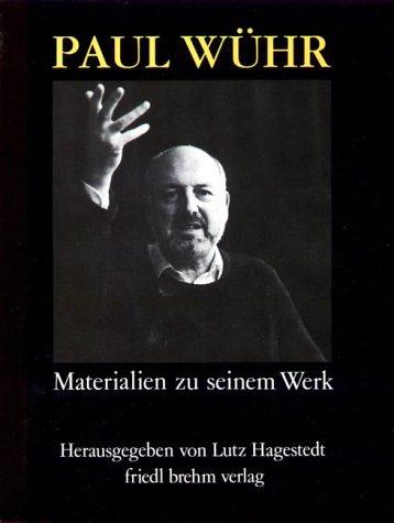 Hagestedt, Lutz (Hg.) - Paul Wühr. Materialien zu seinem Werk