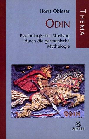 Obleser, Horst - Odin: Psychologischer Streifzug durch die germanische Mythologie