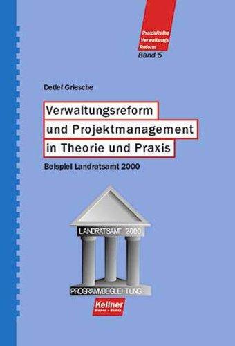 Griesche, Detlef - Verwaltungsreform und Projektmanagement in Theorie und Praxis. Beispiel Landratsamt 2000
