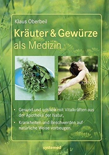 Oberbeil, Klaus - Kräuter & Gewürze als Medizin