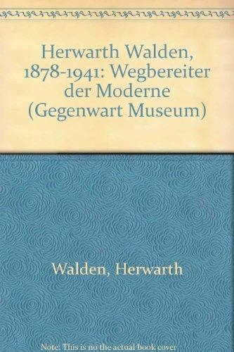 Mülhaupt, Freya (Hrsg.) - Herwarth Walden (1878-1941): Wegbereiter der Moderne