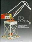 Leinweber, Ulf - Baukästen: Technisches Spielzeug vom Biedermeier bis zur Jahrtausendwende