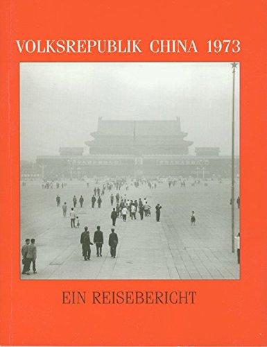Schütze, Hildegard - Volksrepublik China 1973: Reisebericht
