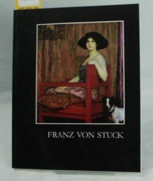 -- - Franz von Stuck: Gemalde, Zeichnung, Plastik aus Privatbesitz
