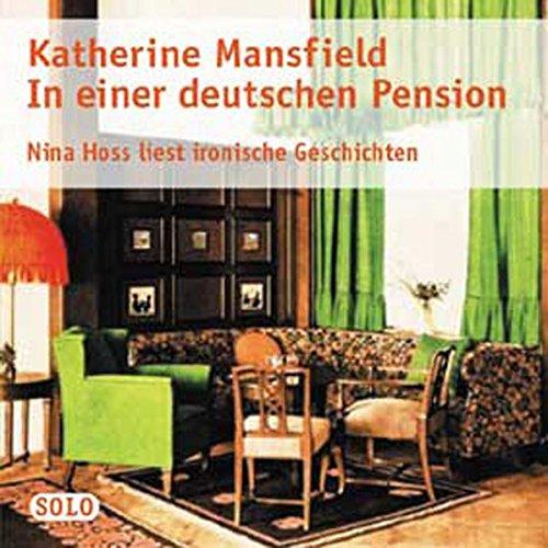 Mansfield , Katherine - In einer deutschen Pension - Nina Hoss liest ironische Geschichten