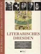 Weiß, Norbert / Wonneberger, Jens - Literarisches Dresden. 64 Schriftsteller, Publizisten und Gelehrte - Wirken, Wohnorte und Werke