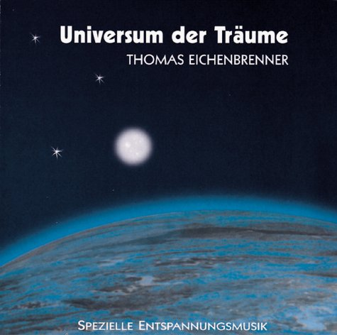 Eichenbrenner , Thomas - Universum der Träume: Spezielle Entspannungsmusik