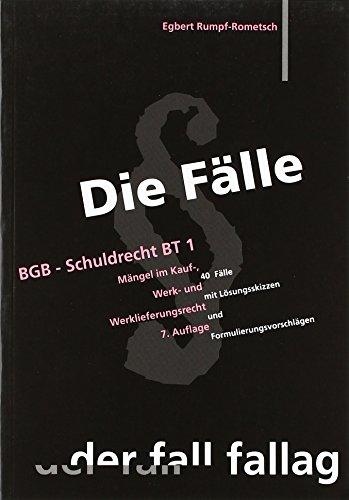 Rumpf-Rometsch, Egbert - Die Fälle : BGB Schuldrecht (SchuldR) BT 1