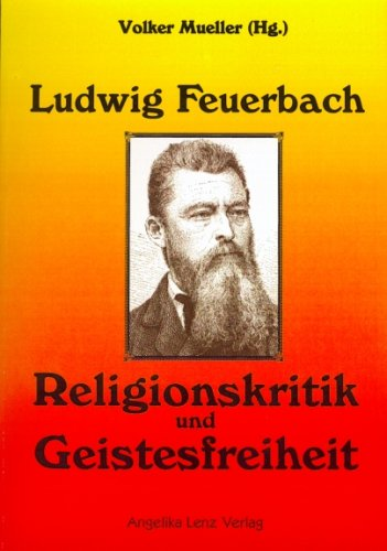 Mueller, Volker - Ludwig Feuerbach: Religionskritik und Geistesfreiheit