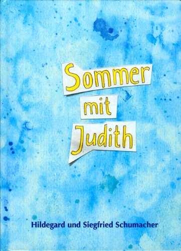 Schumacher, Hildegard / Schumacher, Siegfried - Sommer mit Judith