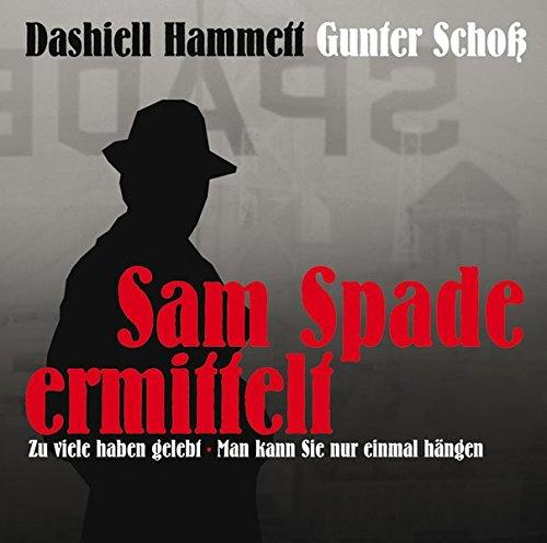Hammett , Dashiell - Sam Spade ermittelt: Zu viele haben gelebt / Man kann sie nur einmal hängen