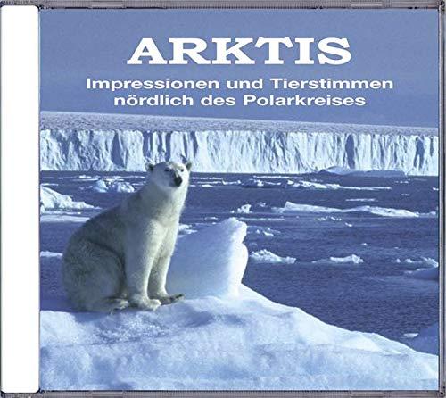 Deroussen , Fernand - Arktis: Impressionen und Tierstimmen nördlich des Polarkreises