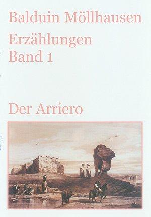 Möllhausen, Balduin - Der Arriero und andere Erzählungen aus Trowitzsch-Kalendern (1870-1878): Gesammelte Erzählungen. Band 1