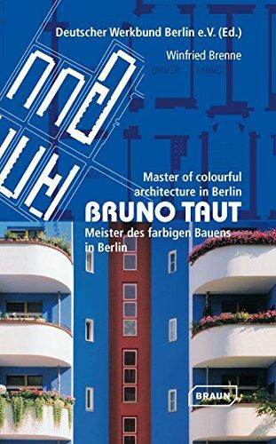 Brenne, Winfried - Bruno Taut. Meister des farbigen Bauens