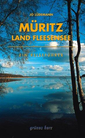 Lüdemann, Jo - Müritz - Land Fleesensee: Landschafts- und Reiseführer für Wanderer, Wassersportler, Rad- und Autofahrer