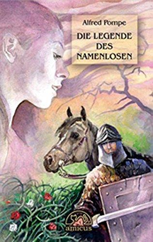Pompe, Alfred - Legende des Namenlosen: Fantastischer Roman