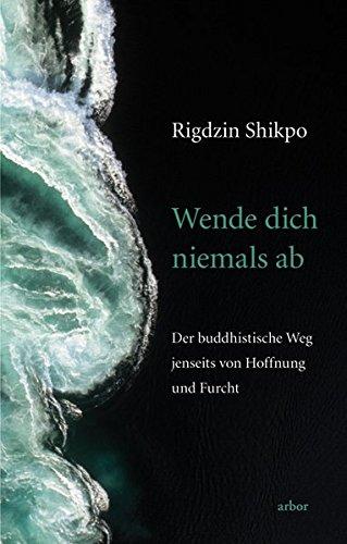 Shikpo, Rigdzin - Wende Dich niemals ab