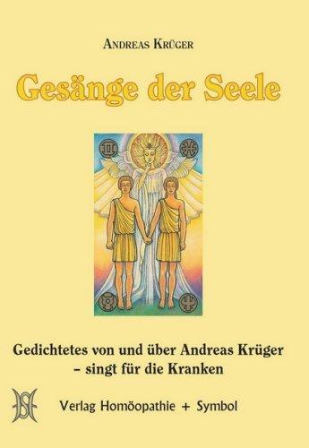 Krüger, Andreas - Gesänge der Seele: Gedichtetes von und über Andreas Krüger - singt für die Kranken