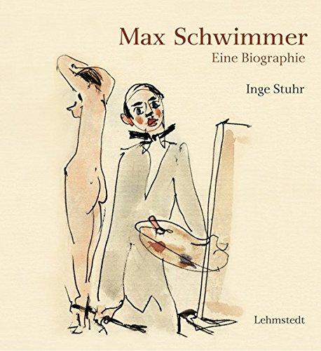 Stuhr, Inge - Max Schwimmer: Eine Biographie