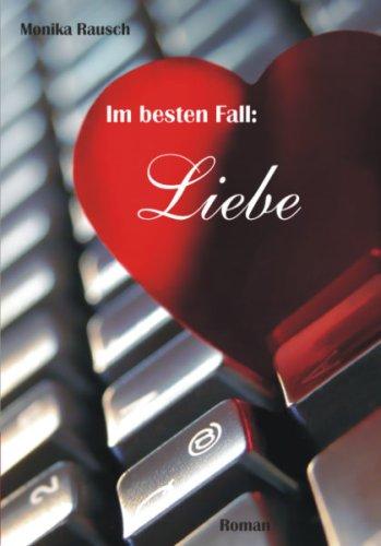 Rausch, Monika - Im besten Fall: Liebe