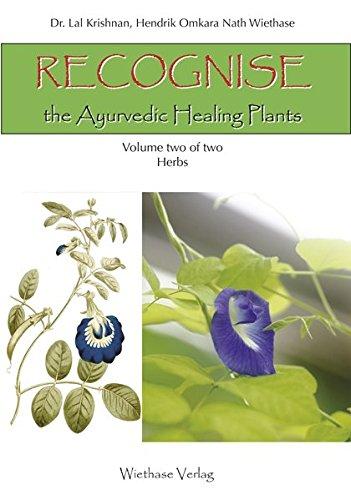 Krishnan, Lal / Wiethase, Hendrik Omkara Nath - Recognise the Ayurvedic Healing Plants: Volume 2 Herbs