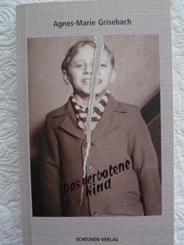 Grisebach, Agnes-Marie - Das verbotene Kind