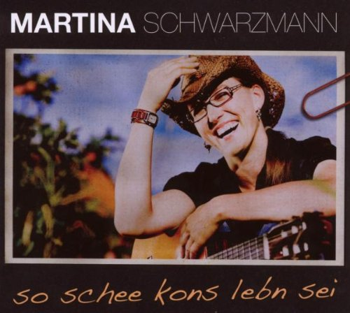 Schwarzmann , Martina - So Schee Kons Lebn Sei