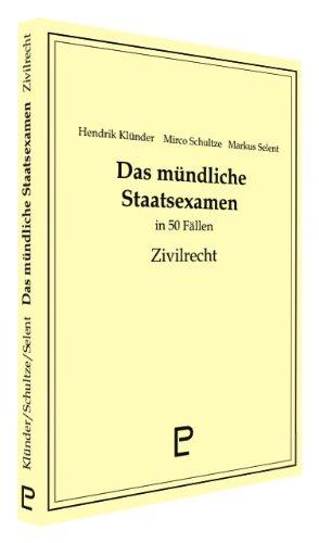 Klünder, Hendrik / Schultze, Mirco / Selent, Markus - Das mündliche Staatsexamen in 50 Fällen - Zivilrecht