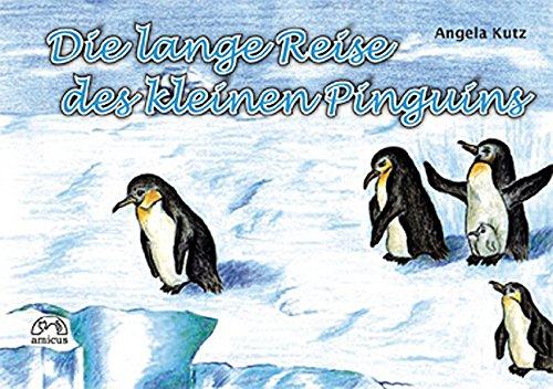 Kutz, Angela - Die lange Reise des kleinen Pingiuns
