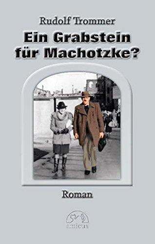 Trommer, Rudolf - Ein Grabstein für Machotzke?