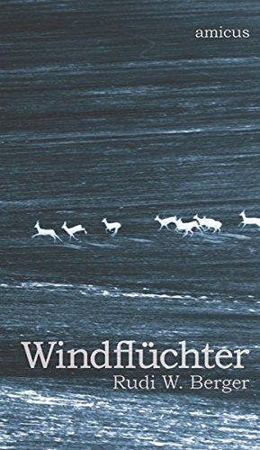 Berger, Rudi W. - Windflüchter