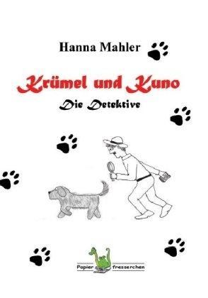 Mahler, Hanna - Krümel und Kuno. Die Detektive